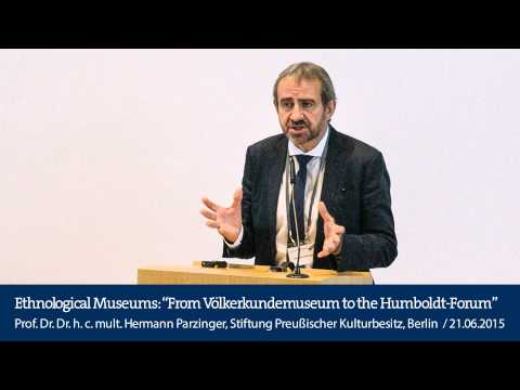 "Ethnological Museums: ""From Völkerkundemuseum to the Humboldt-Forum"""