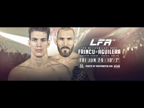 LFA 44 - Frincu vs. Aguilera | Friday, June 29th on AXS TV