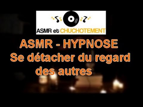 asmr fran ais hypnose se d tacher du regard des autres youtube. Black Bedroom Furniture Sets. Home Design Ideas