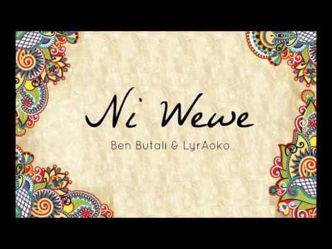 Ben Butali & LyrAoko - Ni Wewe Lyric Video