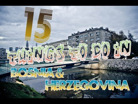 Top 15 Things To Do In Bosnia and Herzegovina