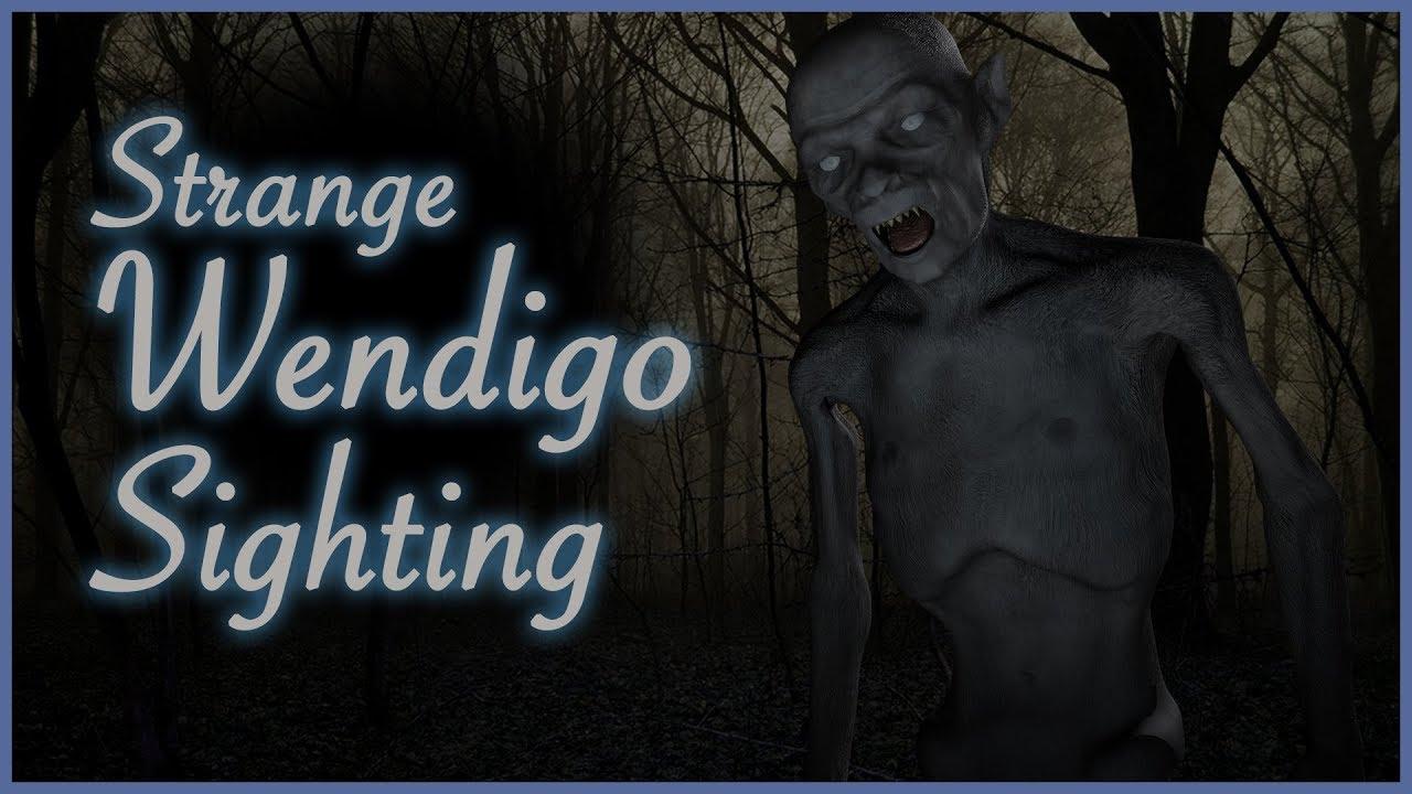The wendigo sighting