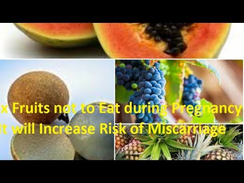 Six Fruits Not To Eat During Pregnancy - It Will Increase Risk Of Miscarriage