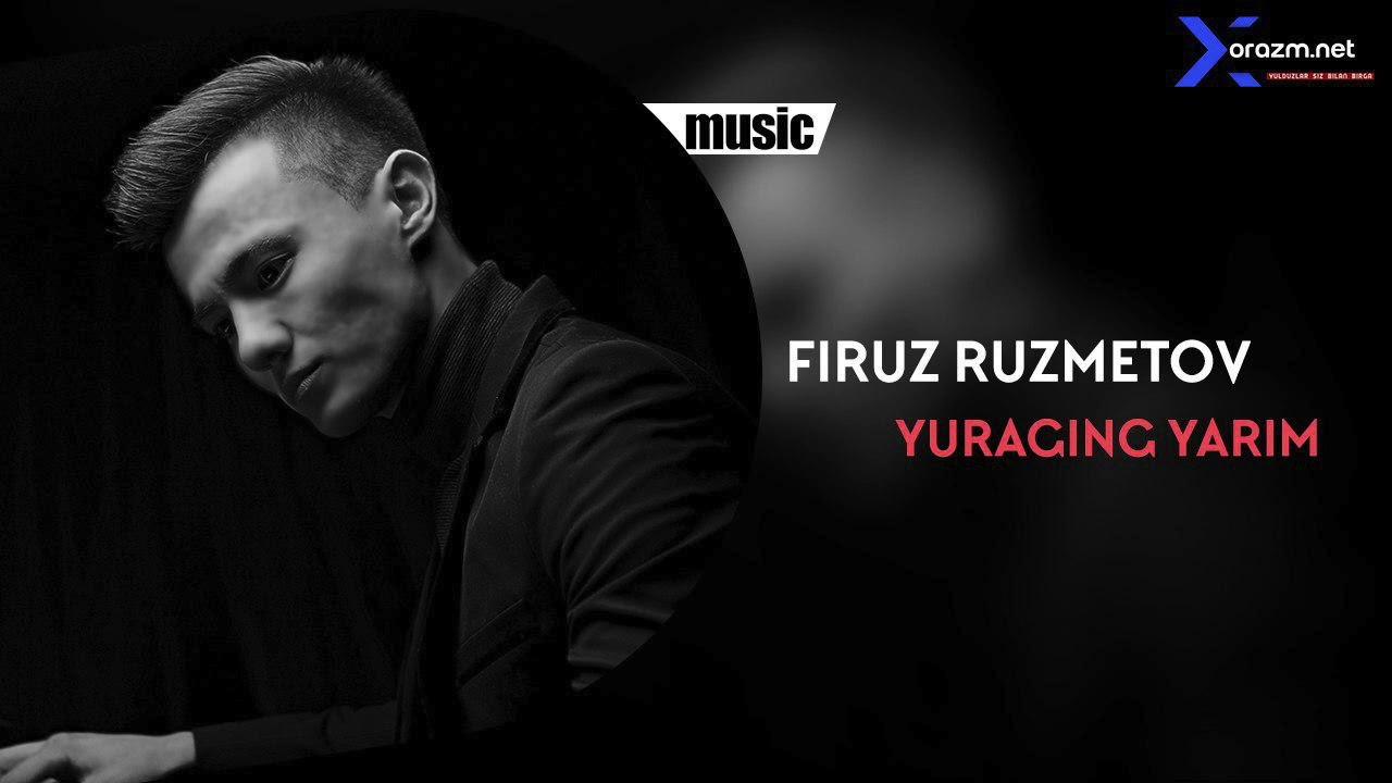 Firuz Ruzmetov - Yuraging yarim   Фируз Рузметов - Юрагинг ярим (music verison)