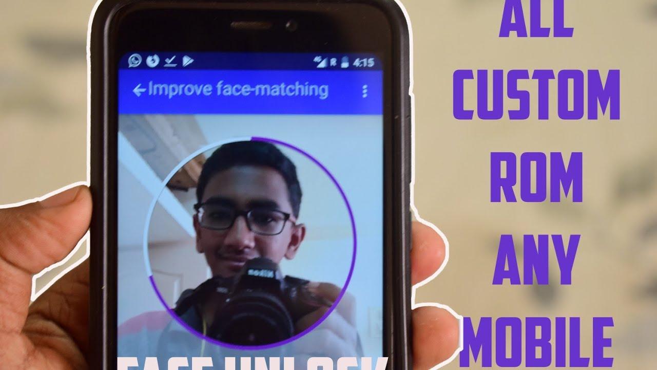 Face Unlock-Custom ROMs (a k a)Instant trusted faces