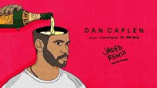 Dan Caplen - Flat Champagne feat. RAY BLK (Jaded Remix)