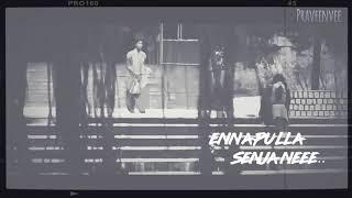 Enna pulla senja nee - best status song + lyric video by RenduVari