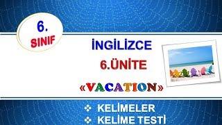 6.Sınıf İngilizce 6.Ünite Vacation Kelimeleri