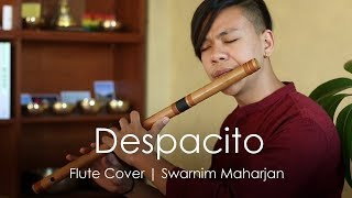 Despacito - Luis Fonsi | Heart Touching Flute Cover | Swarnim Maharjan