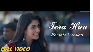 Tera Hua Full Video Song | Female Version | Loveratri | Dheere Dheere Se Tera Hua