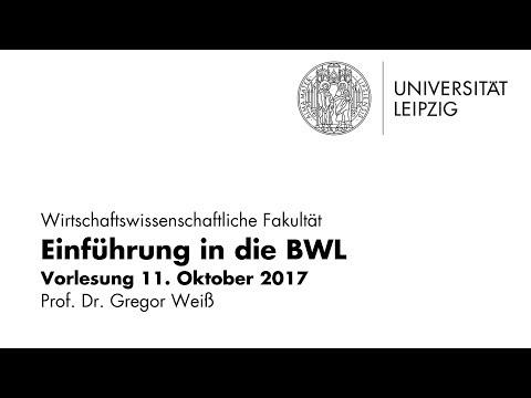Einführung in die Betriebswirtschaftslehre WiSe 2017/18 Vorlesung 11.10.2017