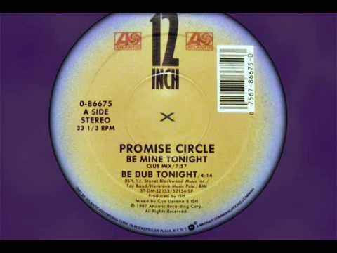 Promise Circle  Be Mine Tonight