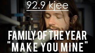 "Family of the Year - ""Make You Mine"" (Live at 92.9 KJEE)"