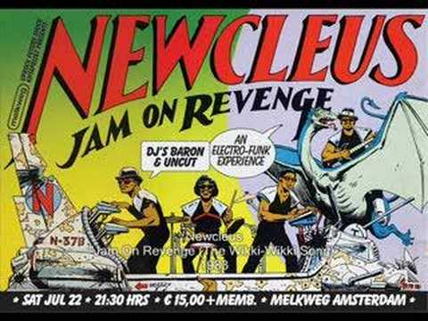 Newcleus - Jam On Revenge (The Wikki-Wikki Song)