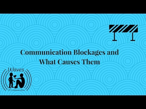 Communication Blockages And What Causes Them