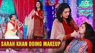 Sarah Khan Doing Makeup - Ek Nayee Subah With Farah | Aplus