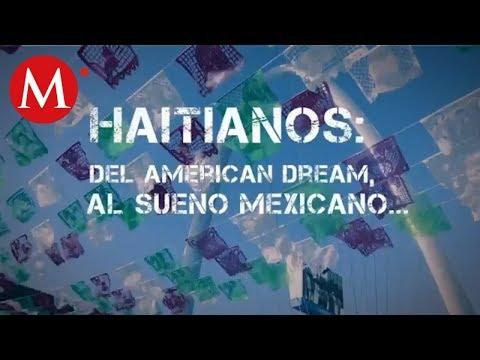 Haitianos, del American dream al sueño mexicano / Especiales Milenio