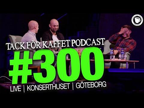 Tack För Kaffet Podcast #300 | Live | Konserthuset | Göteborg