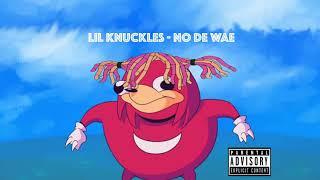 Lil Knuckles - No De Wae (Gucci Gang Remix)