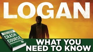 Logan: What You Need to Know Before Seeing The Movie - Collider Crash Course