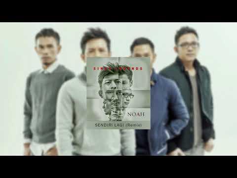 Noah - Sendiri Lagi (Remix) feat. Angger Dimas