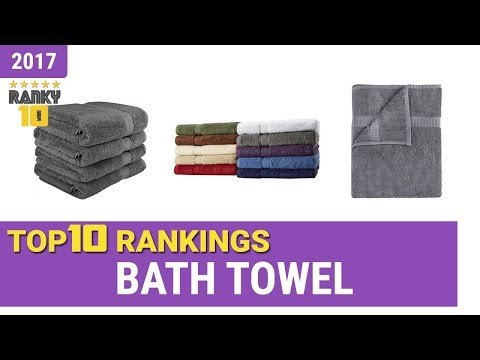 Best Bath Towel Top 10 Rankings, Review 2017 & Buying Guide