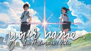 Your Name I La Historia en 1 Video #MaratóndelAmor
