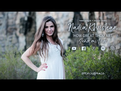 How Great Thou Art (Spanish & English Mash Up) - Nadia Khristean #princeofpeace
