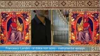 Si dolce non sono by Francesco Landini organetto & recorders