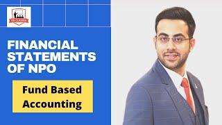 Financial Statements of NPO | Fund Based Accounting | CA Kunal Kumar