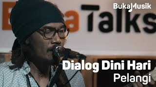 Dialog Dini Hari - Pelangi (Live Performance)   BukaMusik Resimi