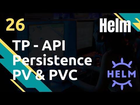 Tp API - Persitence : pv, pvc, reload - #Helm 26