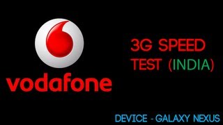 3G [05] - Vodafone India 3G Speed Test In India On Galaxy Nexus