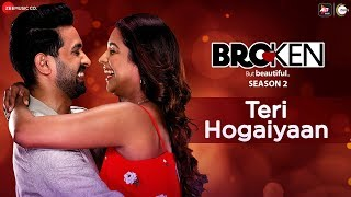 Teri Hogaiyaan - Broken But Beautiful Season 2 | Vikrant Massey, Harleen Sethi | Vishal Mishra