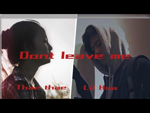 (Karen new song 2018) Thae Thae - Don't leave me (Official MV) Ft. Hsa Eh mwee
