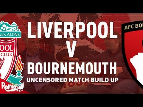 Liverpool v Bournemouth   Uncensored Match Build Up
