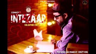 INTEZAAR ( POETRY ) CRAZY KING VALENTINE SONG 2019 | LATEST ROMANTIC SONG 2019