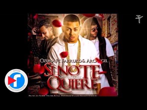 Ozuna - Si No Te Quiere (Official Remix) (ft. Farruko & Arcangel)