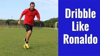 How To Dribble Like Ronaldo | Soccer Skills