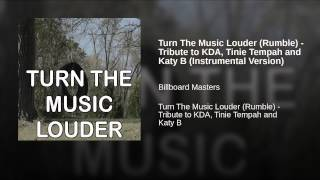Turn The Music Louder (Rumble) - Tribute to KDA, Tinie Tempah and Katy B (Instrumental Version)