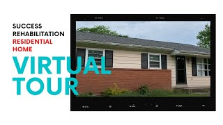 Success Rehabilitation Virtual Tour | Residential House