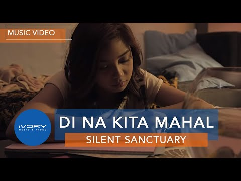 Silent Sanctuary | Di Na Kita Mahal | Official Music Video
