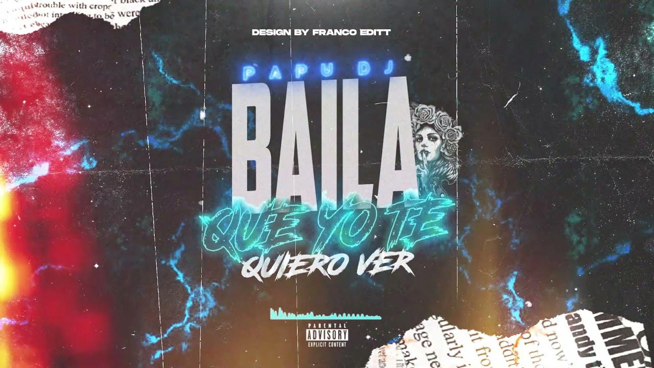 BAILA QUE YO TE QUIERO VER💣🔥 (RKT) - PAPU DJ
