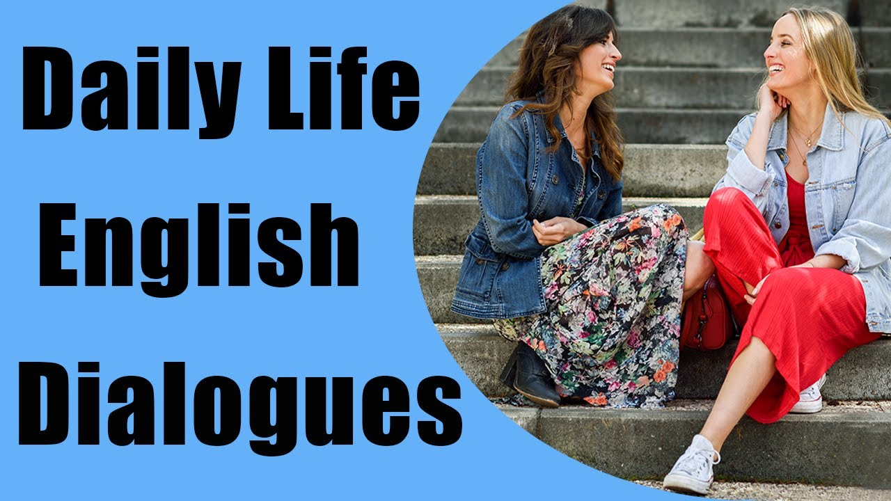 Download Daily Life English Dialogues with Subtitles -  English speaking Course