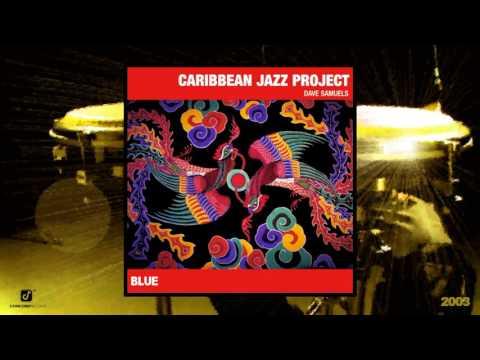 Caribbean Jazz Project feat. Dave Samuels - Blue [Latin Jazz - Afro-Cuban Jazz] (2003)