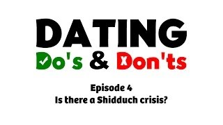 is there a shidduch crisis dating do s don ts e4 rabbi manis friedman