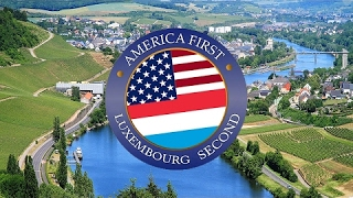 America first, Luxembourg Second ( OFFICIAL)