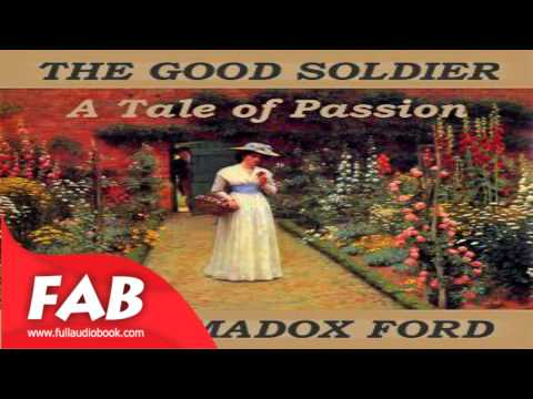 The Good Soldier Full Audiobook by Ford Madox FORD by General, War & Military Fiction