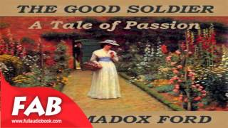 Video The Good Soldier Full Audiobook by Ford Madox FORD by General, War & Military Fiction download MP3, 3GP, MP4, WEBM, AVI, FLV November 2017