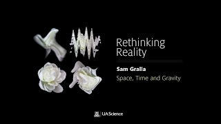 Rethinking Reality: Space, Time and Gravity